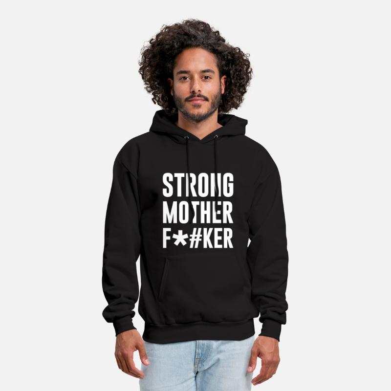 Mother Hoodies & Sweatshirts - STRONG mother f*#ker - Men's Hoodie black