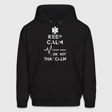 Keep Calm OK Not That Calm - Men's Hoodie