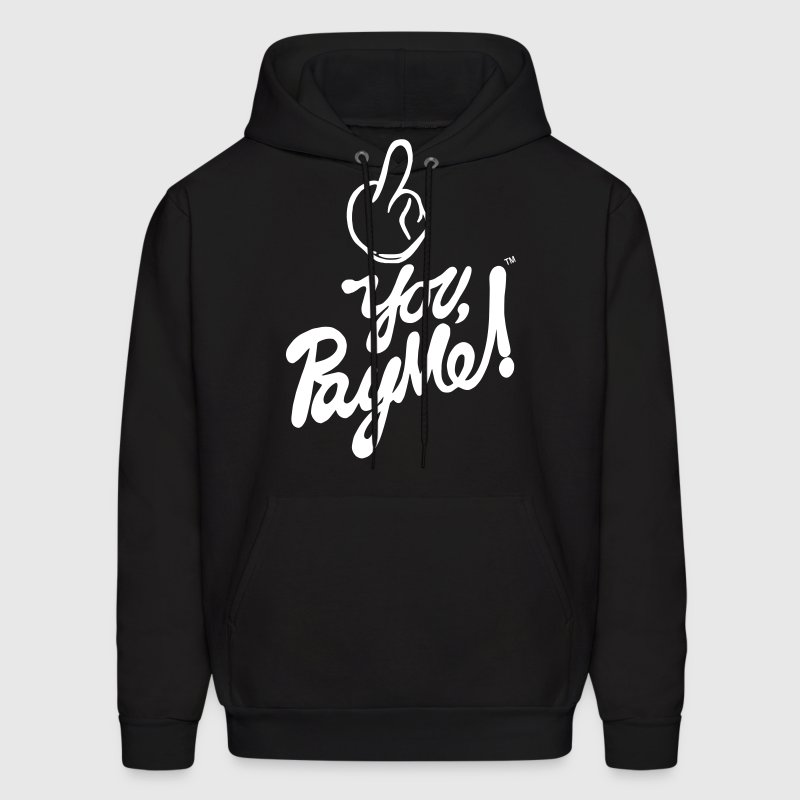 FUCK YOU PAY ME - Men's Hoodie