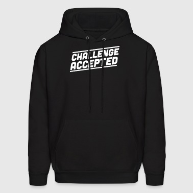 challenge accepted - Men's Hoodie