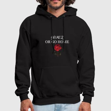 Celeb GOMEZ OR GO HOME ROSE - Men's Hoodie