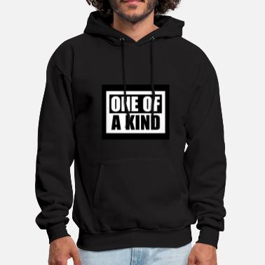 One Of A Kind One Of A Kind - Men's Hoodie