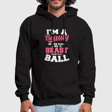 Beauty in the Hall and a Beast when I Ball - Men's Hoodie