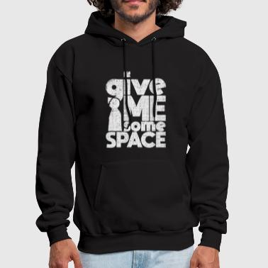 Astronomy Give me some Space quote astronomy gift - Men's Hoodie