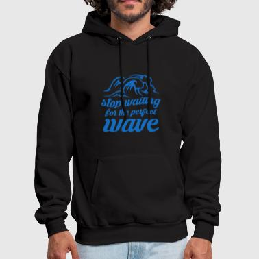 Stop Waiting - Men's Hoodie