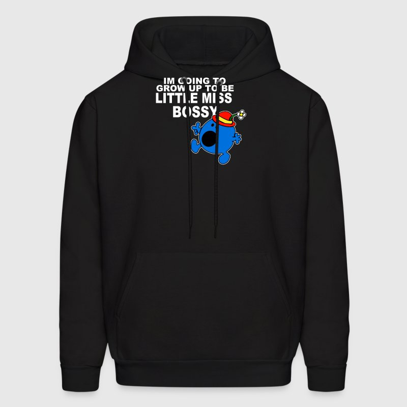 Im Going To Grow Up Being Little Miss Bossy - Men's Hoodie