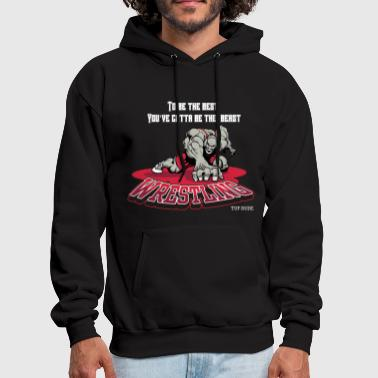 Wrestling - To be the best, you've gotta be a beas - Men's Hoodie