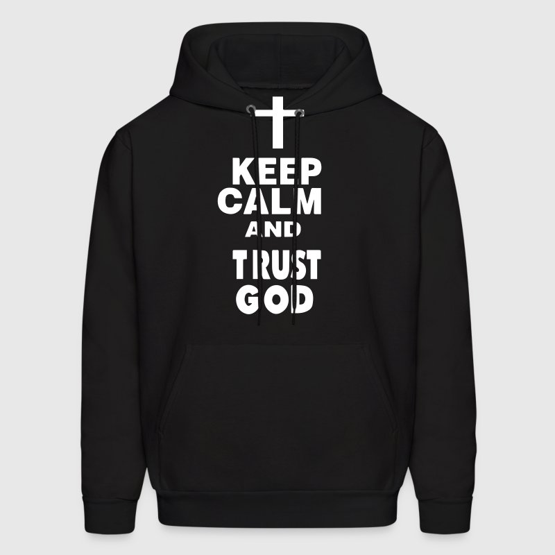 KEEP CALM AND TRUST GOD - Men's Hoodie