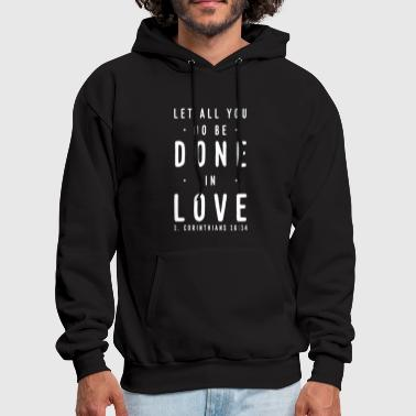 Let all you do be done in love - Christian design - Men's Hoodie