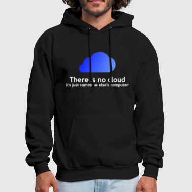 There is no cloud - Men's Hoodie