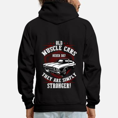 V8 Old Musclecars Never Die! They are Siply Stronger! - Men's Hoodie
