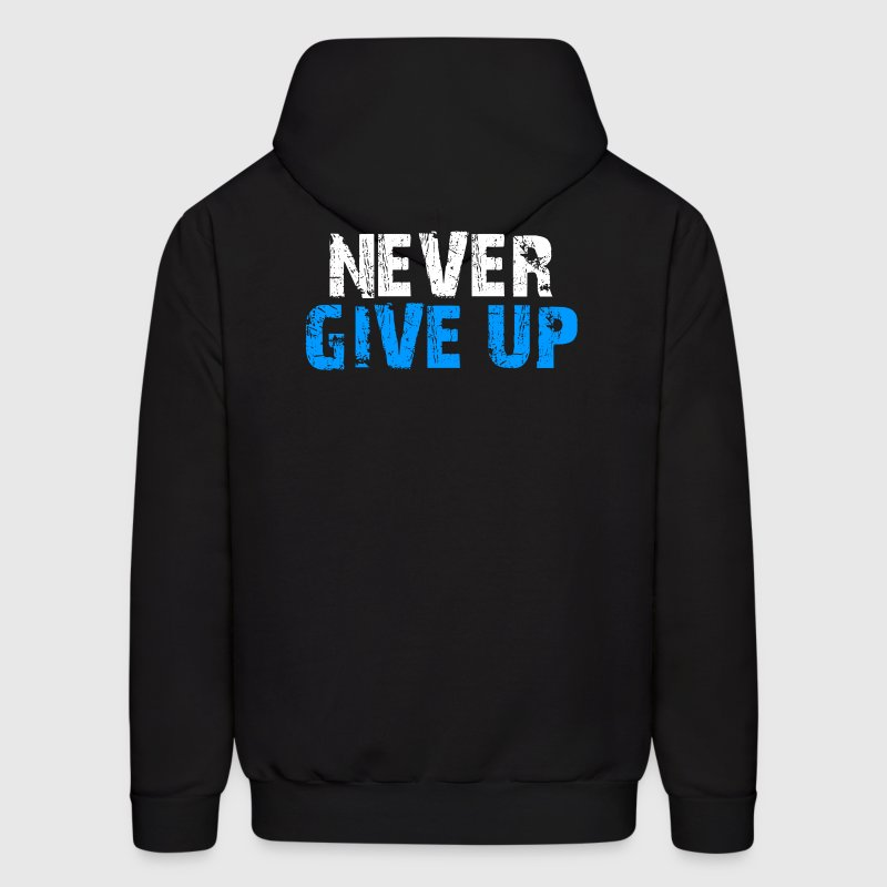 Never Give Up - Men's Hoodie