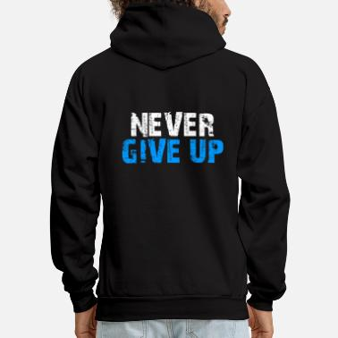Never Give Up Never Give Up - Men's Hoodie