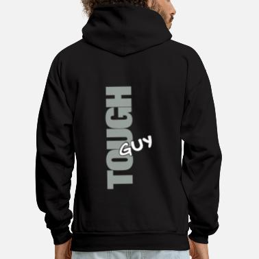 Tough tough guy / hard boy - Men's Hoodie