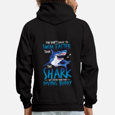 Swimming Buddy Swim Faster Than Your Diving Buddy Shark Diver - Men's Hoodie