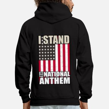 Anthem I Stand For Our Nation Anthem Proud American shirt - Men's Hoodie