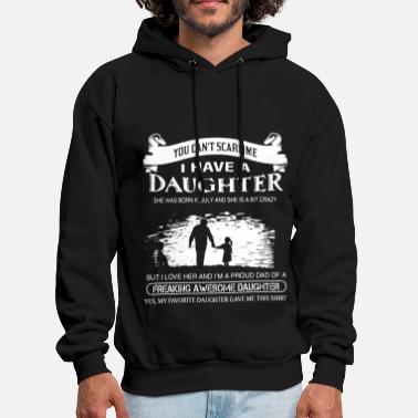 Mess you can not scare me i have a daughter she was bor - Men's Hoodie
