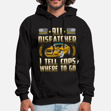Operator 911 Dispatcher I Tell Cops Where To Go - Men's Hoodie
