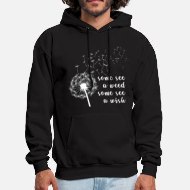Seed Some see a weed some see a wish - Men's Hoodie