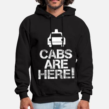 Cabs Cabs Are Here - Men's Hoodie