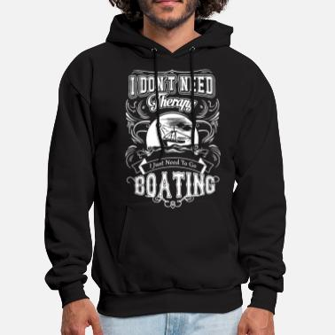 I dont need therapy I just need to go boating camp - Men's Hoodie