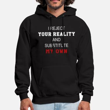 Adam MythBusters Adam Savage Inspired I Reject Your Rea - Men's Hoodie