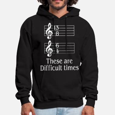 Times these are difficult times music - Men's Hoodie