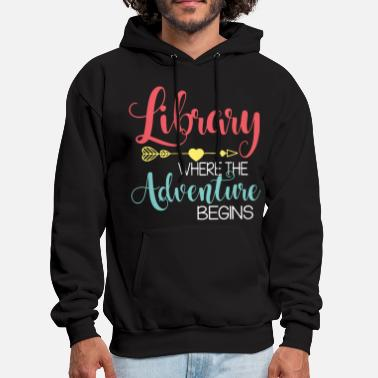 Library library where the adventure begins teacher - Men's Hoodie