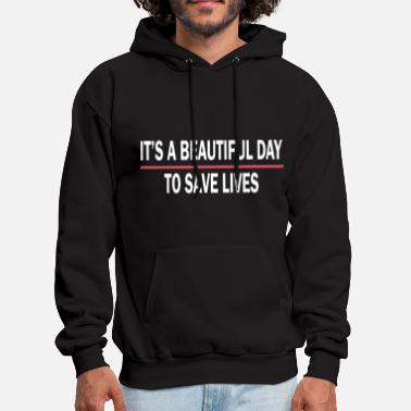 Beautiful it is a beautiful day to save lives mom - Men's Hoodie