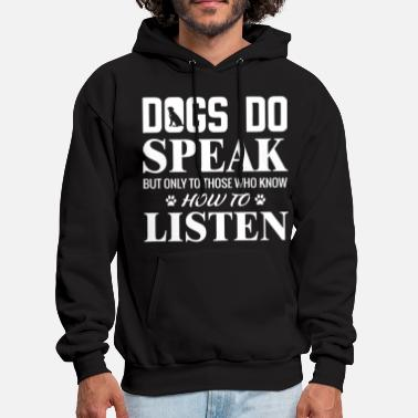 dogs do shark speak but only to those who know how - Men's Hoodie
