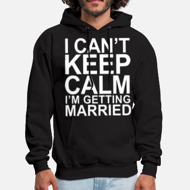 i can not keep calm i am getting married funny hon - Men's Hoodie