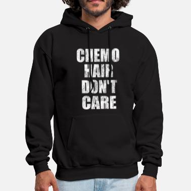 Chemo Chemo Hair Don't Care - Men's Hoodie