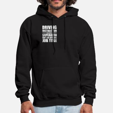 Instructor Driving Instructor - Men's Hoodie