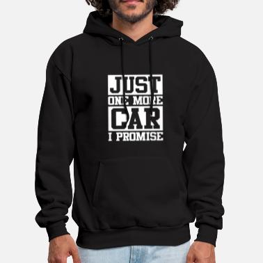 Promise JUST ONE CAR MORE CAR I PROMISE - Men's Hoodie