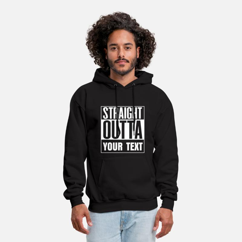 Straight Outta Hoodies & Sweatshirts - STRAIGHT OUTTA - free custom TEXT - Men's Hoodie black