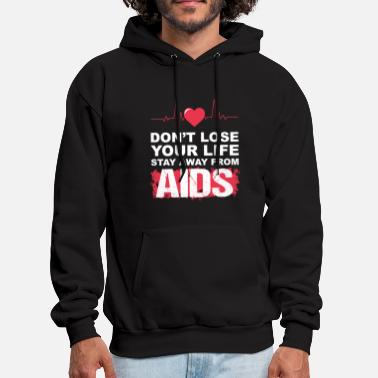 Aids AIDS don t lose your life stay away from aids - Men's Hoodie