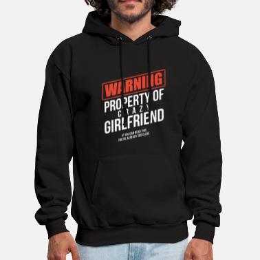 Property warning property of crazy girlfriend t shirts - Men's Hoodie