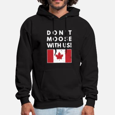 Canada Flag Don't Moose With Us Canada Funny Canadian Flag - Men's Hoodie
