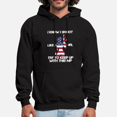 Shoot like a girl Keep up Military Police - Men's Hoodie