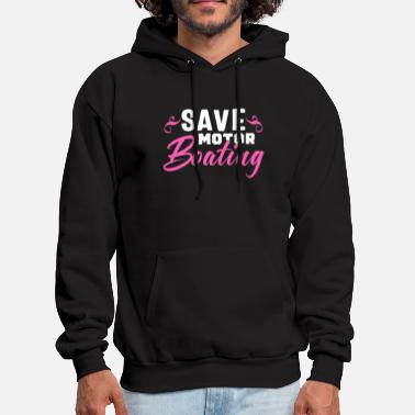 Mastectomy Save Motorboating Funny Breast Cancer Awareness - Men's Hoodie