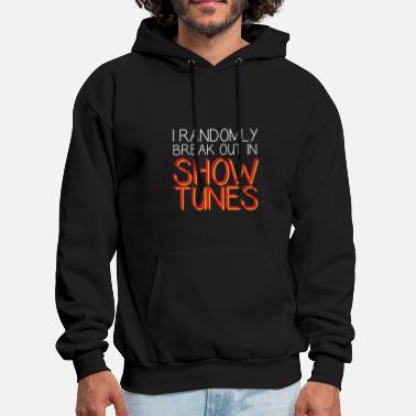 Theater I Randomly Break Out In Show Tunes - Men's Hoodie