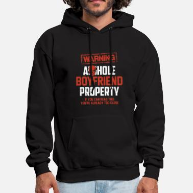 Property warning asshole boyfriend property if you can read - Men's Hoodie