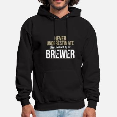 never underestimate the power of a brewer birthday - Men's Hoodie