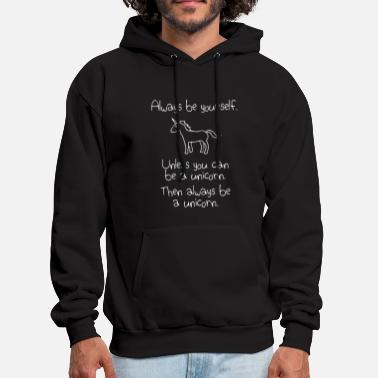 Yourself Always be yourself unless you can be a unicorn the - Men's Hoodie