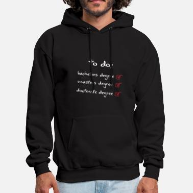 Masters Degree to do bachelors degree masters degree doctorate de - Men's Hoodie