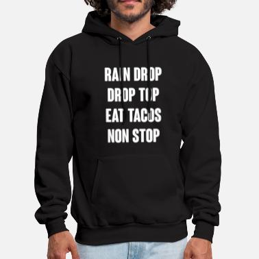 Birthday - rain drop drop top eat tacos non stop - Men's Hoodie