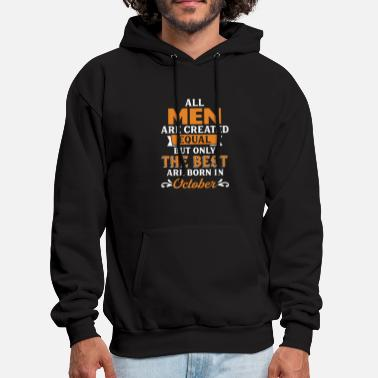 Born In October The Best Are Born In October - Men's Hoodie