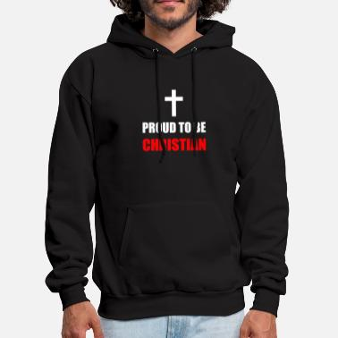 Christian Proud To Be A Christian - Men's Hoodie