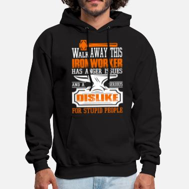 Walk Away This Ironworker Has Anger Issues T Shirt - Men's Hoodie