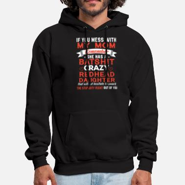 if u mess with my mom t shirts - Men's Hoodie